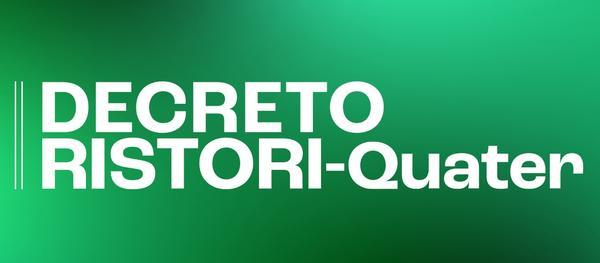 DECRETO RISTORI QUATER